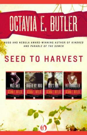 Обложка книги Seed to Harvest (Wild Seed; Mind of My Mind; Clay's Ark; Patternmaster)