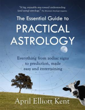 Sampul buku The Essential Guide to Practical Astrology: Everything from Zodiac Signs to Prediction, Made Easy and Entertaining
