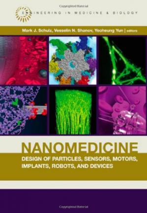 Portada del libro Nanomedicine Design of Particles, Sensors, Motors, Implants, Robots, and Devices (Artech House Series Engineering in Medicine & Biology)
