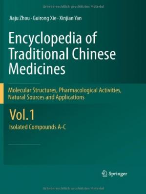 Εξώφυλλο βιβλίου Encyclopedia of Traditional Chinese Medicines - Molecular Structures, Pharmacological Activities, Natural Sources and Applications: Vol. 1: Isolated Compounds A-C