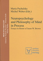 Book cover Neuropsychology and philosophy of mind in process : essays in honor of Jason W. Brown