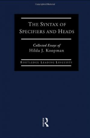 पुस्तक कवर The Syntax of Specifiers and Heads: Collected Essays of Hilda J. Koopman (Routledge Leading Linguists 3)