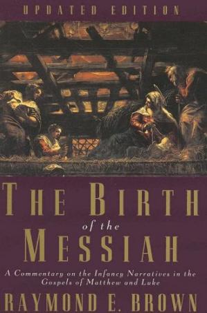 Book cover The Birth of the Messiah: A Commentary on the Infancy Narratives in the Gospels of Matthew and Luke