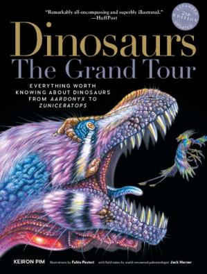 Book cover Dinosaurs - The Grand Tour: Everything Worth Knowing About Dinosaurs from Aardonyx to Zuniceratops