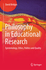 Book cover Philosophy in Educational Research: Epistemology, Ethics, Politics and Quality