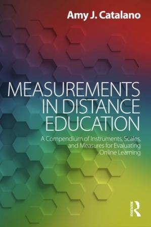 Book cover Measurements in Distance Education: A Compendium of Instruments, Scales, and Measures for Evaluating Online Learning