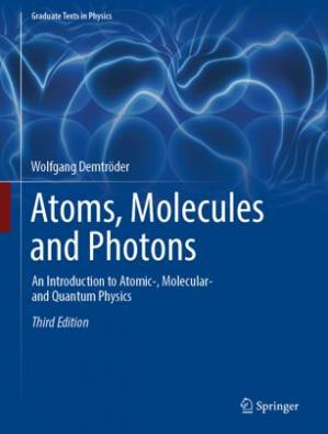 Book cover Atoms, Molecules and Photons: An Introduction to Atomic-, Molecular- and Quantum Physics