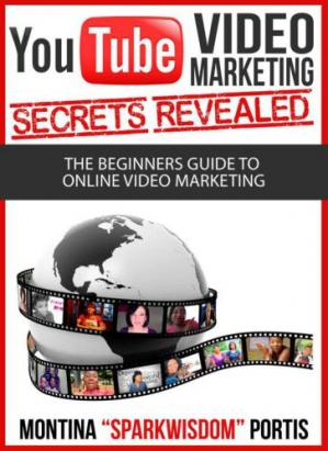 Book cover YouTube video marketing : secrets revealed : the beginners guide to online video marketing