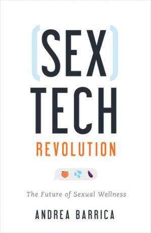 Book cover Sextech Revolution: The Future of Sexual Wellness