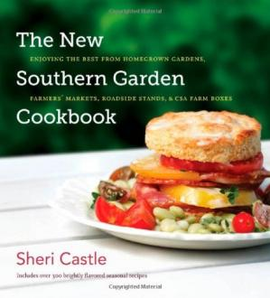Обкладинка книги The New Southern Garden Cookbook: Enjoying the Best from Homegrown Gardens, Farmers' Markets, Roadside Stands, and CSA Farm Boxes