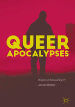 Book cover Queer Apocalypses: Elements of Antisocial Theory