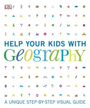 Buchdeckel Help Your Kids with Geography: A Unique Step-By-Step Visual Guide