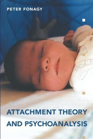 Book cover Attachment Theory and Psychoanalysis