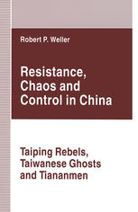Copertina Resistance, Chaos and Control in China: Taiping Rebels, Taiwanese Ghosts and Tiananmen
