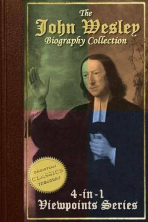 पुस्तक कवर Collection: John Wesley Evangelist, John Wesley the Methodist, Life and Times of John Wesley, A Study for the Times