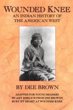 La couverture du livre Wounded Knee: An Indian History of the American West