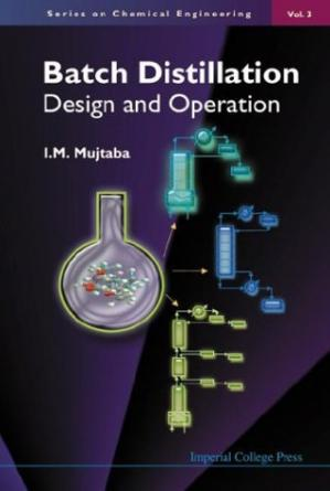 Copertina Batch Distillation: Design and Operation (Series on Chemical Engineering  Vol. 3)
