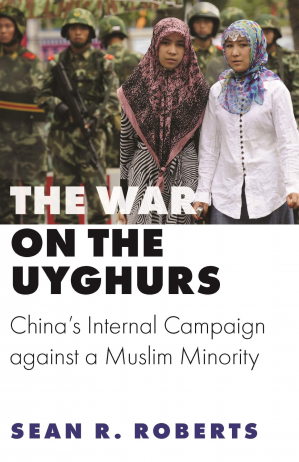 Book cover The War on the Uyghurs: China's Internal Campaign Against a Muslim Minority