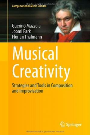 Book cover Musical Creativity: Strategies and Tools in Composition and Improvisation