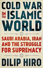 Book cover Cold War In The Islamic World: Saudi Arabia, Iran And The Struggle For Supremacy.