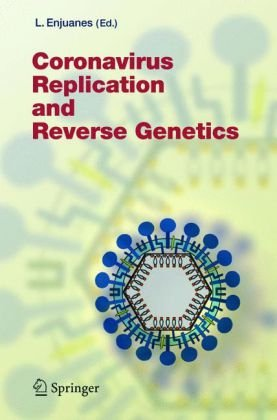 Book cover Coronavirus Replication and Reverse Genetics (Current Topics in Microbiology and Immunology)
