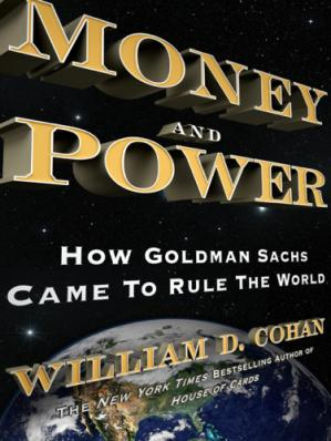 Okładka książki Money and Power: How Goldman Sachs Came to Rule the World
