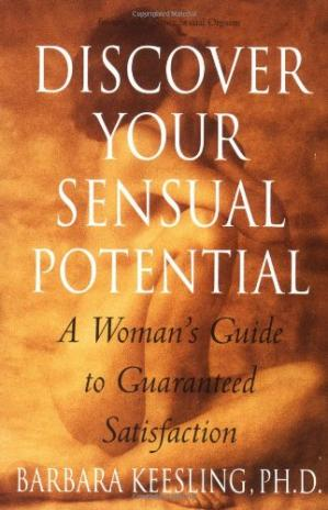 Book cover Discover Your Sensual Potential: A Woman's Guide to Guaranteed Satisfaction