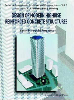 Book cover Design of Modern Highrise Reinforced Concrete Structures (Series on Innovation in Structures and Construction)