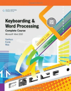Book cover Keyboarding and Word Processing, Complete Course, Lessons 1-120: Microsoft Word 2010: College Keyboarding - 18e