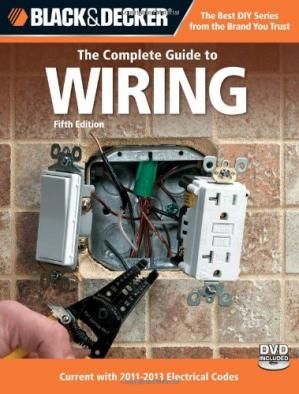 غلاف الكتاب Black & Decker The Complete Guide to Wiring, 5th Edition: Current with 2011-2013 Electrical Codes