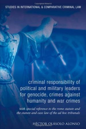 Copertina The Criminal Responsibility of Senior Political and Military Leaders as Principals to International Crimes (Studies in International and Comparative Criminal Law)