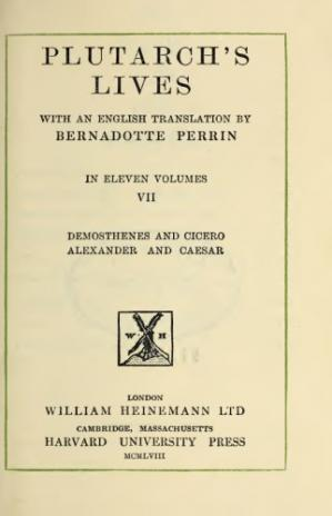 Book cover Plutarch's Lives with an English Translation by Bernadotte Perrin, volume VII (Demosthenes and Cicero, Alexander and Caesar)