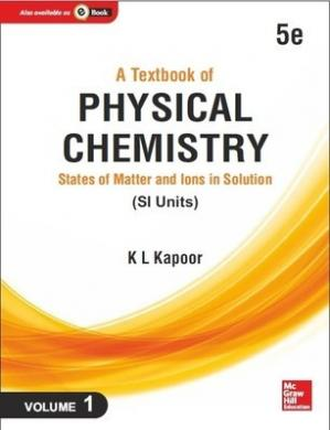 Book cover A Textbook of Physical Chemistry: States of Matter and Ions in Solution (SI Unit), 5e, Volume 1