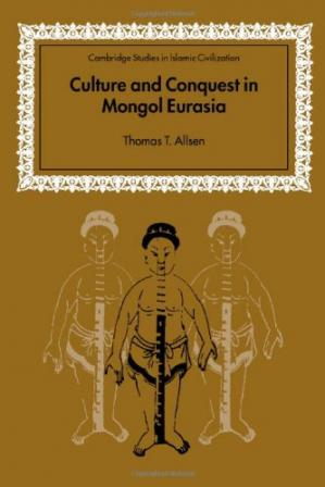 Book cover Culture and Conquest in Mongol Eurasia