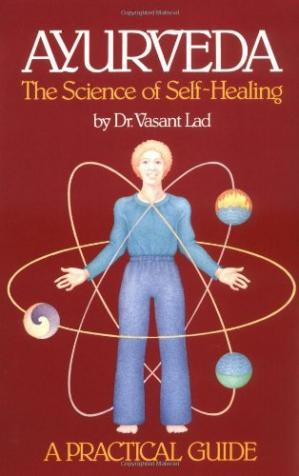 Okładka książki Ayurveda: The Science of Self Healing - A Practical Guide