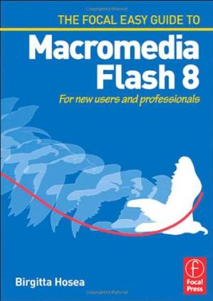 Portada del libro Focal Easy Guide to Macromedia Flash 8: For New Users and Professionals