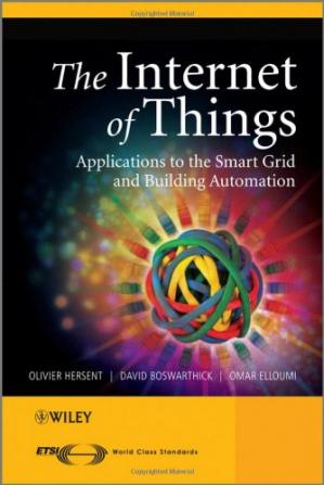 Book cover The Internet of Things: Key Applications and Protocols