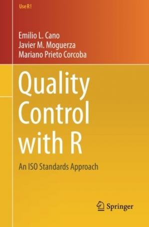 Book cover Quality Control with R: An ISO Standards Approach