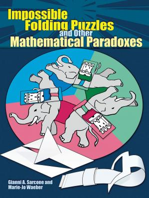 Book cover Impossible Folding Puzzles and Other Mathematical Paradoxes