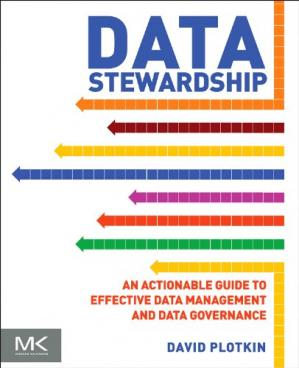 Book cover Data Stewardship. An Actionable Guide to Effective Data Management and Data Governance