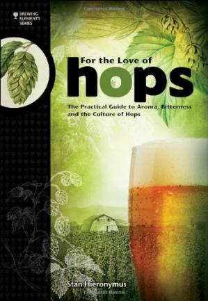 Book cover For the love of hops : the practical guide to aroma, bitterness, and the culture of hops