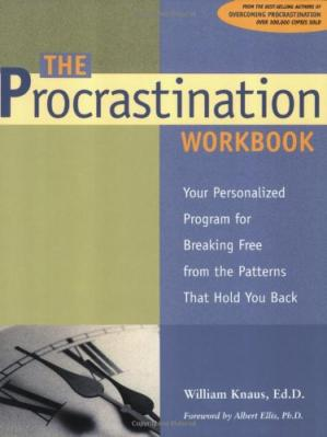 表紙 The Procrastination Workbook: Your Personalized Program for Breaking Free from the Patterns That Hold You Back