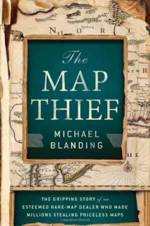 Okładka książki The Map Thief: The Gripping Story of an Esteemed Rare-Map Dealer Who Made Millions Stealing Priceless Maps