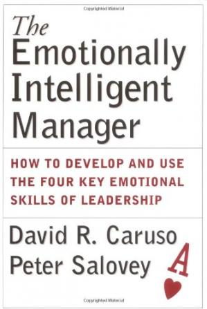 წიგნის ყდა The Emotionally Intelligent Manager: How to Develop and Use the Four Key Emotional Skills of Leadership