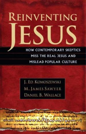 Book cover Reinventing Jesus: How Contemporary Skeptics Miss the Real Jesus and Mislead Popular Culture