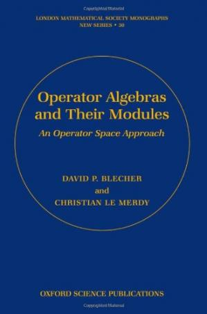 Book cover Operator Algebras and Their Modules: An Operator Space Approach