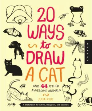 Обложка книги 20 Ways to Draw a Cat and 44 Other Awesome Animals  A Sketchbook for Artists, Designers, and Doodlers