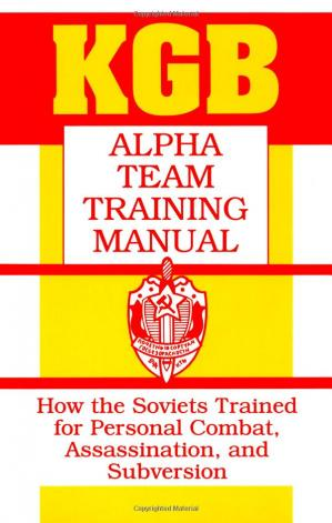 पुस्तक कवर KGB Alpha team training manual: how the soviets trained for personal combat, assassination, and subversion