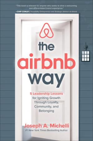 Book cover The Airbnb Way: 5 Leadership Lessons for Igniting Growth through Loyalty, Community, and Belonging