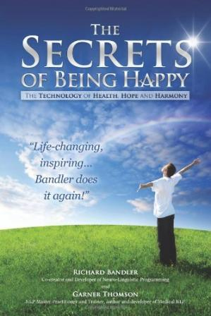 Buchdeckel The Secrets of Being Happy: The Technology of Hope, Health, and Harmony